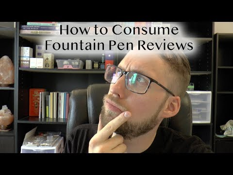 How to Consume Fountain Pen Reviews