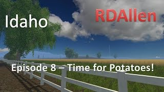 Farming Simulator 15 Idaho E8 - Potato Time