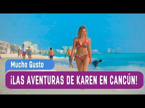 Las aventuras de Karen en Cancún - Mucho Gusto 2016