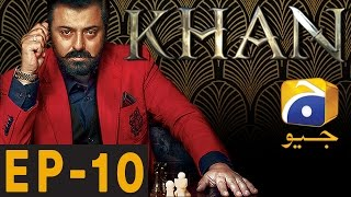 Khan Episode 10