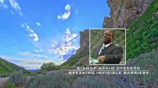 Bishop David Oyedepo:Breaking Invisible Barriers