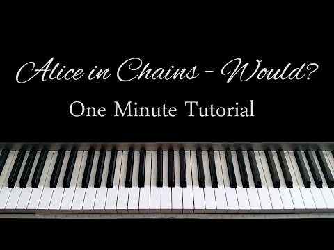 Would  Alice in Chains  Easy 1 Minute Tutorial