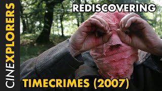 Rediscovering: Timecrimes (2007)