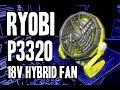 Ryobi P3320 18v ONE+ Hybrid Fan