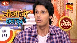 Jijaji Chhat Per Hai - Ep 155 - Full Episode - 13th August, 2018