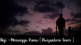 Anji - Menunggu Kamu ( Dwiyantoro cover )
