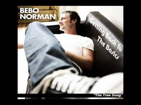 Bebo Norman - The Tree Song