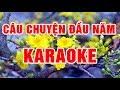 Câu Chuyện Đầu Năm    Karaoke beat chuẩn 2018    Nhạc Sống Thanh Ngân