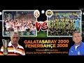GALATASARAY'IN EFSANE UEFA KADROSU vs FENERBAHÇE 2008 ÇEYREK FİNAL KADROSU - REKABET MAÇI