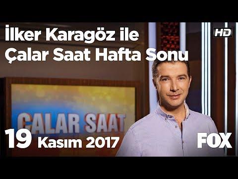 19 Kasım 2017 İlker Karagöz ile Çalar Saat Hafta Sonu