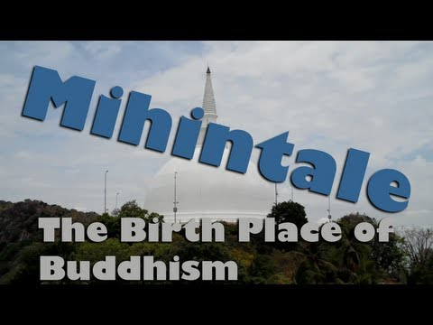 The Birth Place Of Buddhism - Mihintale, Sri Lanka video