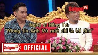 """Nghệ sĩ Hồng Tơ: """"Mong tin Anh Vũ mất chỉ là lời đùa"""" - SAIGONTV"""