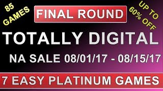 PS4 NA Totally Digital Sale - Final Round 2017 - 7 Easy Platinum Games
