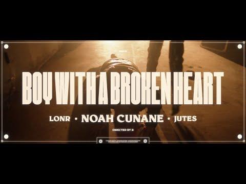 Download Lagu Noah Cunane, Lonr. & Jutes - BOY WITH A BROKEN HEART [ Video].mp3