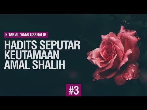 Hadits Seputar Keutamaan Amal Shalih - Ustadz Hafidz Anshari Hafizhahullah