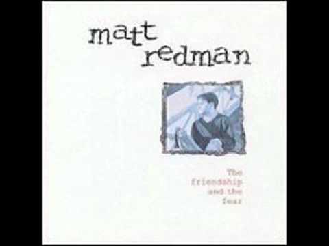 Matt Redman - Friendship And The Fear