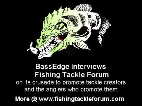 Bass Edge Interviews Fishing Tackle Forum