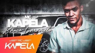 MC Kapela - Banco Caramelo (Lyric Vídeo)