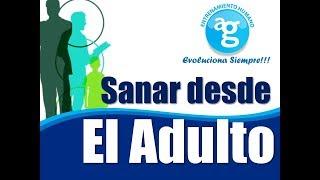 SANAR DESDE EL ADULTO (Plática Facebook live)