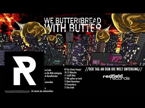 We Butter The Bread With Butter - Mein Baumhaus