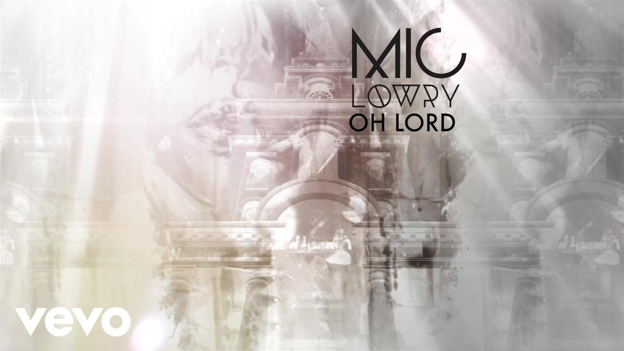 MiC LOWRY - Oh Lord