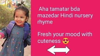 Aaha Tamatar Bada Mazedar - Hindi Rhymes - Hindi  Rhymes compilation-Baby Nayra's creative vlogs