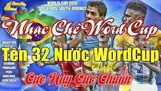 Nhạc Chế | TÊN 32 NƯỚC WORLD CUP | Bóng Đá Thế Giới | Cực Hay Cực Chuẩn.
