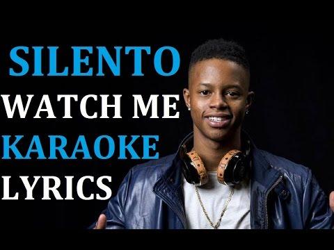 SILENTO - WATCH ME (Whip/Nae Nae) KARAOKE VERSION LYRICS