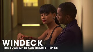 WINDECK EP56 - THE EDGE OF BLACK BEAUTY, SEDUCTION, REVENGE AND POWER ✊🏾😍😜  - FULL EPISODE