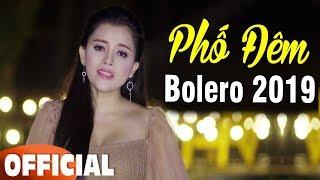 Phố Đêm - 21 Bài Nhạc Vàng Bolero BUỒN TAN TÁC CON TIM   LK Bolero Mới Hay Nhất 2019