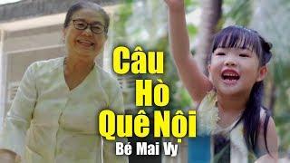 Bé Mai Vy ♫ Câu Hò Quê Nội ♫ Thần Đồng Âm Nhạc Nhỏ Tuổi ♫ Nhạc Thiếu Nhi Dành Cho Bé Cho Gia Đình