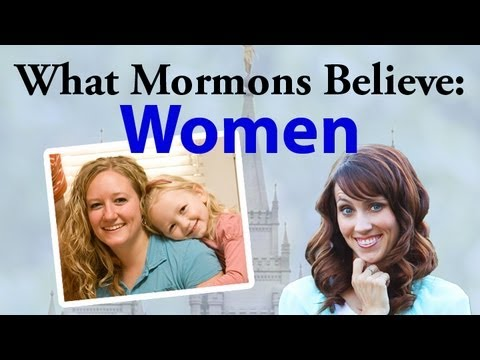 What Mormons Believe: Women