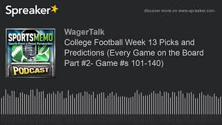 College Football Week 13 Picks and Predictions (Every Game on the Board Part #2- Game #s 101-140)