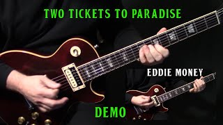 "how to play ""Two Tickets To Paradise"" on guitar by Eddie Money 