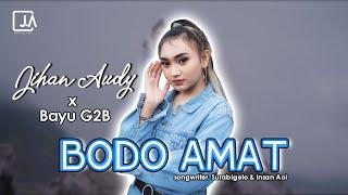 Download Jihan Audy - BODO AMAT ft Bayu G2B   Dj Viral Tiktok Full Bass    Mp3/Mp4