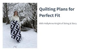 Quilting Plan Ideas for Perfect Fit (A String & Story Quilt Pattern)