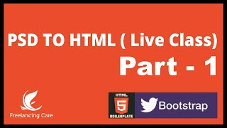 PSD to HTML with HTML5 Boilerplate & Bootstrap 3 - LIVE Part -1 [Bangla]