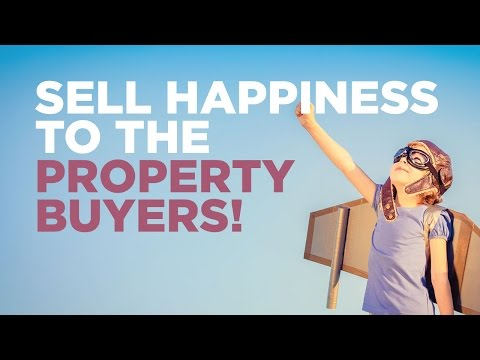 Sell Happiness to the Property Buyers!