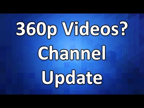 360p Videos?!? Where Are Today's Videos? (Channel Announcement) thumbnail