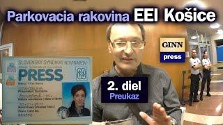 Parkovacia rakovina EEI Košice (2. diel ) Novinársky preukaz