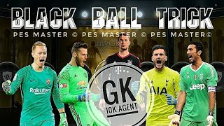 How to get Black ball?  Gk Agent 10000gp in PES 2018