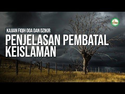Penjelasan Pembatal Keislaman - Ustadz Ahmad Zainuddin Al Banjary