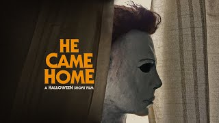 HE CAME HOME - A HALLOWEEN SHORT FILM