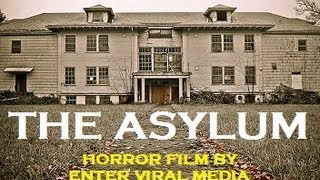 The Asylum (Found Footage Horror Film)