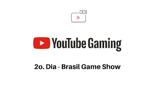 BRASIL GAME SHOW 2019 AO VIVO • 2o. DIA • YOUTUBE GAMING