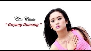 Cita Citata Goyang Dumang Video Lyric HD