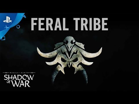 Middle-earth: Shadow of War - Feral Tribe Trailer | PS4