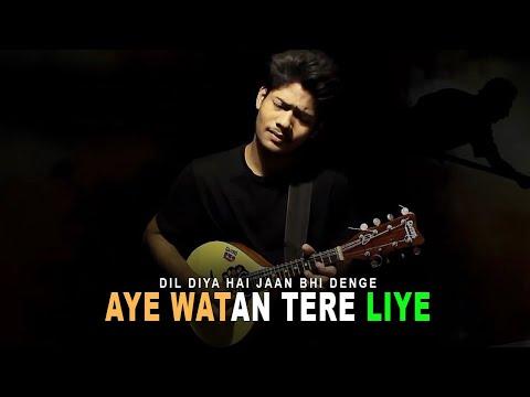 Dil Diya Hai Jaan Bhi Denge - Aye Watan Tere Liye | Karma | Unplugged | Independence Day 2018|R Joy