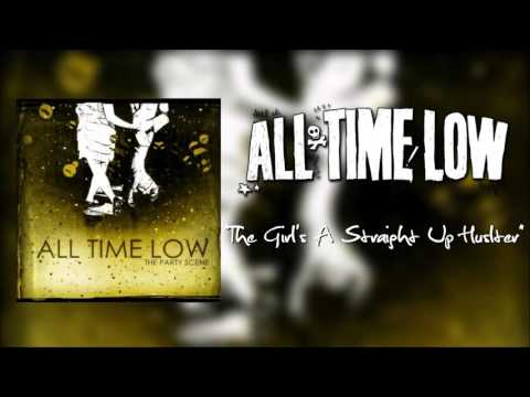 All Time Low - Girls A Straight Up Hustler