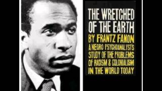 Frantz Fanon: The Wretched of the Earth  (audio bk 1/7) Intro by J.P Sartre